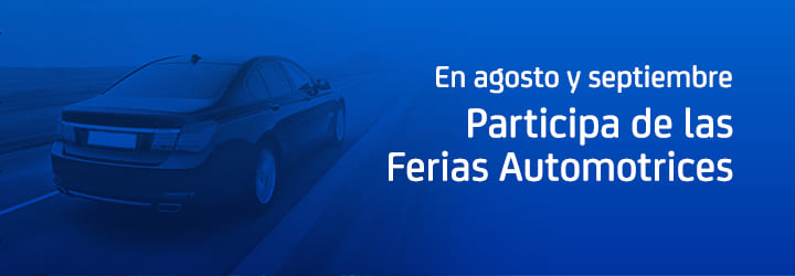 En agosto y septiembre PARTICIPA DE LAS FERIAS AUTOMOTRICES